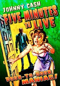 Five Minutes To Live: Johnny Cash, Cay Forester, Donald Woods, Ron Howard, Bill Karn: Movies & TV (6$ amazon)