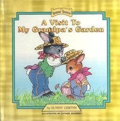 A Visit to My Grandpas Garden by Sunny Griffin