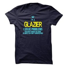 I'm A GLAZIER T-Shirts, Hoodies, Sweatshirts, Tee Shirts (19$ ==► Shopping Now!)