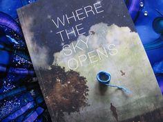 """Where the Sky Opens"" by Laurie Klein shows how poems can help us navigate major life changes."