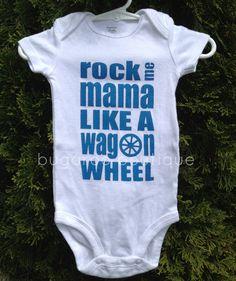 Ready to Ship - Rock Me Mama Like a Wagon Wheel Onesie - Size 6 months. $22.00, via Etsy.
