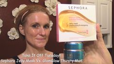 Take It Off Tuesday -  Sephora Jelly Mask Vs. GlamGlow ThirstyMud