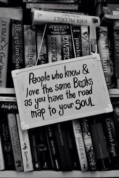 I literally have given someone a complete and total understanding of me in knowing the books I love.