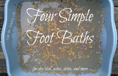 YINDA, DO NOT EAT DIS    Four Simple Foots Baths (for dry skin, aches, detox, and more...)