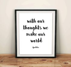 I created this yoga print with the wonderful Buddha quote With our thoughts we create our world to remind you daily that we create our world with our