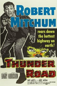 thunder-road-movie-poster-1958-1020435666.jpg (538×807)