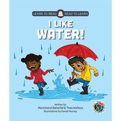 Learn to Read - Read to Learn: 'I like water' by Manichand Beharilal and Thea Wallace, illustrated by Daniel Murray. Distributed by BK Publishing. Children Books, Learn To Read, Like Me, Preschool, Family Guy, Classroom, Writing, Education, Learning