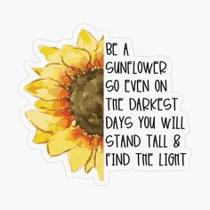 'Be A Tall Sunflower' Sticker by SoTrendy Positive Thoughts, Positive Quotes, Motivational Quotes, Inspirational Quotes, Sunflower Quotes, Sunflower Art, Sunflower Wallpaper, New Wall, Cute Quotes