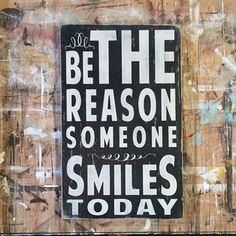 be the reason someone smiles today - any room,words to live by signs - Wall Decor from Barn Owl Primitives Vintage Wood Signs, Painted Wood Signs, Wooden Signs, Primitive Wood Signs, Vintage Metal, Vintage Style, Vintage Inspired, Vintage Diy, Vintage Travel