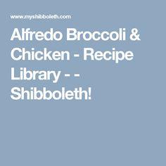 Alfredo Broccoli & Chicken - Recipe Library - - Shibboleth!