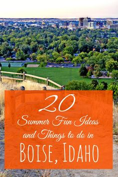 How to Enjoy Summer Fun + Things To Do in Boise, Idaho