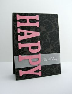 Happy Birthday by Amy Wanford, via Flickr - this would look really good with clear embossing or a shimmer emboss powder