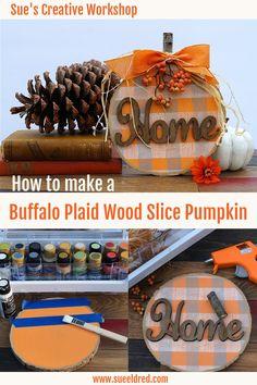 How to Make a Buffalo Plaid Wood Slice Pumpkin #fall #woodslice Fall Home Decor, Autumn Home, Creative Workshop, Wood Slices, Buffalo Plaid, Warm And Cozy, Halloween Decorations, Craft Projects, Pumpkin