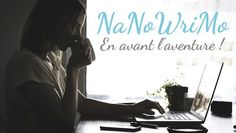 nanowrimo, en avant l'aventure