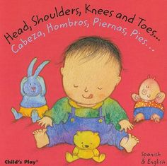 Head, Shoulders, Knees and Toes/Cabeza, Hombros, Piernas, Pies (Dual Language Baby Board Books- English/Spanish) (English and Spanish Edition) by Annie Kubler,http://www.amazon.com/dp/1846433118/ref=cm_sw_r_pi_dp_F.2lsb0FGC898RKG