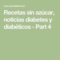 Recetas sin azúcar, noticias diabetes y diabéticos - Part 4