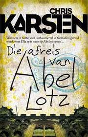 Die Afreis Van Abel Lotz - Chris Karsten