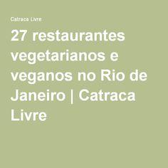 27 restaurantes vegetarianos e veganos no Rio de Janeiro | Catraca Livre