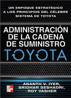 Administración de la cadena de suministros TOYOTA - Ananth Iyer - seshadri - Vasher - PDF - Español  http://helpbookhn.blogspot.com/2014/10/administracion-de-la-cadena-de-suministros-toyota-ananth-iyer.html
