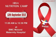 Neptune Group organizing HIV+Nutrition Camp on 12th Sep 2015 Your presence can make a difference in someones life