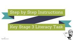 Step by Step Instructions Leaflet - Key Stage 3  Literacy Task