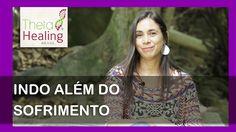 Indo Além do Sofrimento - Giti Bond - ThetaHealing Brasil