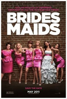 "BRIDESMAIDS the movie. This would make a fun ""Save the Date"" card :D"