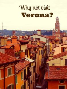 Why not visit Verona? (article)