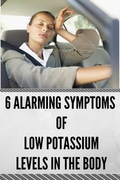 6 ALARMING SYMPTOMS OF LOW POTASSIUM LEVELS IN THE BODY*  https://www.pinterest.com/pin/111675265743557799/