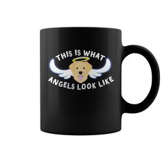 This Is What Angels Look Like Funny Golden Retriever Dog Coffee Mug