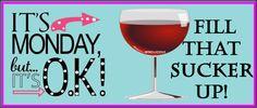 Monday Wine!