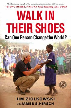 From buildOn CEO and Founder Jim ZIolkowski, Walk in Their Shoes details the powerful, personal story of Jim and the thousands of young people who have decided to step up and make a difference.  Order a copy and you can be entered to win a trip for two to Africa to join us in building a school. www.walkintheirshoes.org