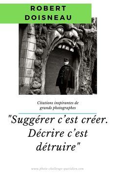 Citations de grands photographes Robert Doisneau, Challenge, Learn Photography, History Of Photography, Photographers, Inspirational Quotes
