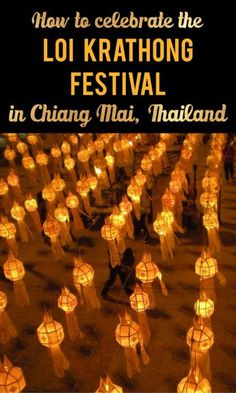Thailand's Loi Krathong festival is a time of new beginnings and lanterns -- head to Chiang Mai to release a lantern of your own and take part in the festivities.