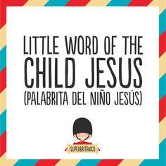 Little word of the Child Jesus (Palabrita del Niño Jesús) muestra certeza a lo #Superbritánico