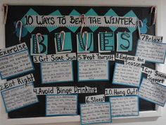 10 ways to beat the winter blues bulletin board! Made by another RA in my building!