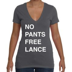 No Pants Freelance T-Shirt | Blogger, Freelancer, Girlboss Shirt