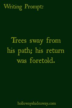 Horror Prompts-August 2016-Trees sway from his path; his return was foretold.