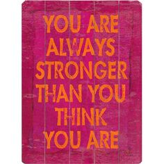 Always Stronger! Pink and Orange birch wood sign.
