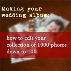 how to edit your photo collection down to a reasonable size for your wedding album (or any photo book) - tutorial from à la carte album design Wedding Photo Albums, Wedding Album, Wedding Pictures, Wedding Ideas, Photo Tips, Photo Poses, Edit Your Photos, Album Design, Photo Craft