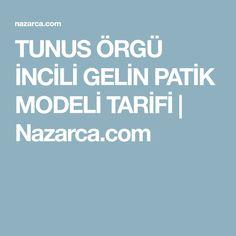 TUNUS ÖRGÜ İNCİLİ GELİN PATİK MODELİ TARİFİ | Nazarca.com
