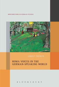 Roma voices in the German-speaking world / Lorely French.