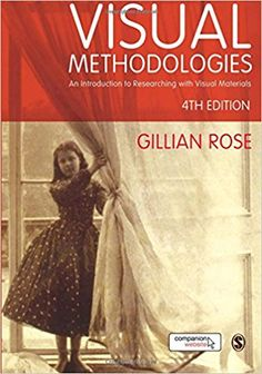 Visual methodologies : an introduction to researching with visual materials / Gillian Rose - London : SAGE Publications Ltd, 2016 Research Images, Research Methods, Great Books, New Books, Kindle, Digital Story, Romance, Most Popular Books, Books To Read Online