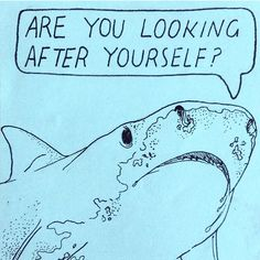 Thanks for the reminder, self care shark. Orca Tattoo, Hamsa Tattoo, Flower Yellow, Look After Yourself, Blue Aesthetic, Nurse Aesthetic, Wall Collage, Self Care, Inspire Me