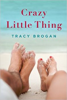 Crazy Little Thing (A Bell Harbor Novel): Tracy Brogan