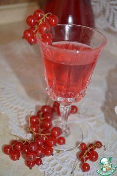 Ликёр из красной смородины - кулинарный рецепт