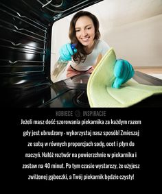 Jeżeli masz dość szorowania piekarnika za każdym razem gdy jest ubrudzony – wykorzystaj nasz sposób! Zmieszaj ze sobą w równych ... Hacks Diy, Home Hacks, Cleaning Hacks, Advice, Good Things, Organization, Tips, Inspiration, Ideas