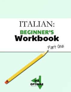ITALIAN: Workbooks Beginner's Workbook, Part One, from Via Optimae, www.viaoptimae.com