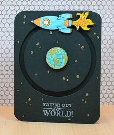 handmade card ... super clever design ... rocket moves around the world ... sentiment fits perfectly ... thanks JJ Bolton for the card and tutorial on your blog ...