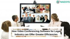 How Video Conferencing Software for Legal Industry can Offer Greater Efficiencies
